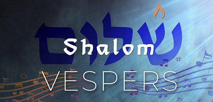 Shalom Vespers perjantaisin 7.5. asti klo 21