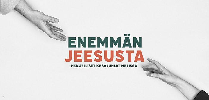 Enemmän Jeesusta, hengelliset kesäjuhlat netissä 8.–13.6.2021